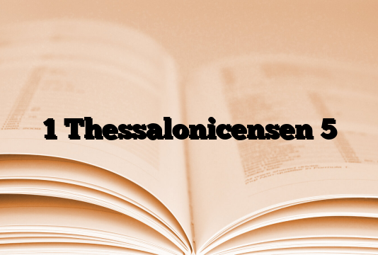 1 Thessalonicensen 5